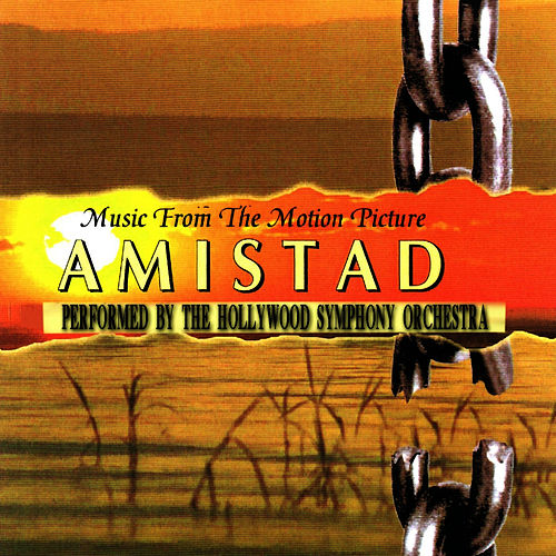 Play & Download Music from the Motion Picture AMISTAD by The Hollywood Symphony Orchetsra | Napster