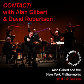 Play & Download CONTACT! with Alan Gilbert and David Robertson by New York Philharmonic | Napster