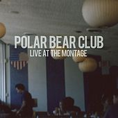 Play & Download Live At The Montage by Polar Bear Club | Napster