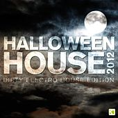 Play & Download Halloween House 2012 (Dirty Electro House Edition) by Various Artists | Napster
