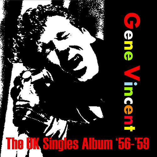 Play & Download The UK Singles Album '56-'59 by Gene Vincent | Napster