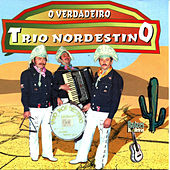 Play & Download O Verdadeiro Trio Nordestino by Trio Nordestino | Napster