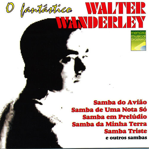 Play & Download O Fantástico Walter Wanderley by Walter Wanderley | Napster