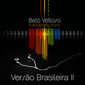 Everybody Hurts by Belô Velloso