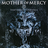 IV: Symptoms Of Existence by Mother Of Mercy