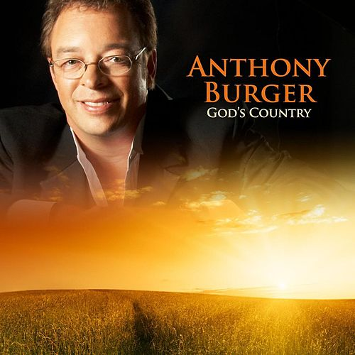 Play & Download God's Country by Anthony Burger | Napster