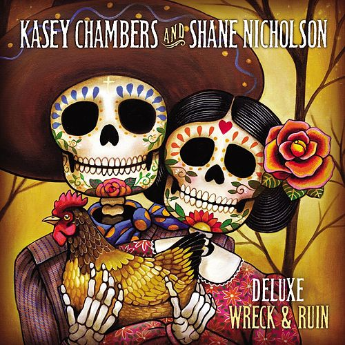 Play & Download Wreck and Ruin (Deluxe Edition) by Kasey Chambers | Napster