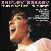 Play & Download This Is My Life... the Best by Shirley Bassey | Napster