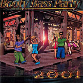 Play & Download Booty Bass Party 2001 by Various Artists | Napster