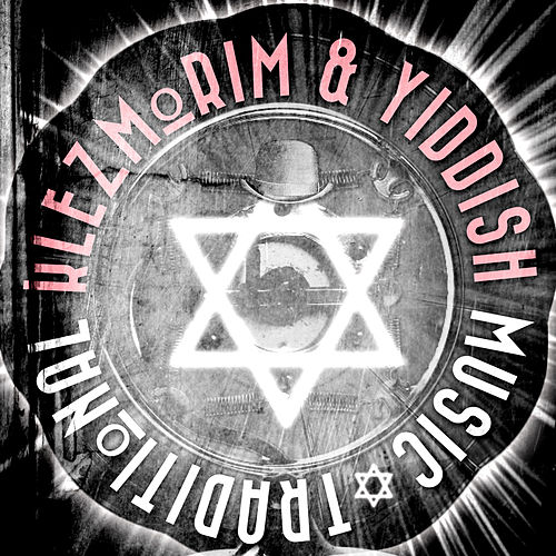 Play & Download Klezmorim & Yiddish Traditional Music by Various Artists | Napster
