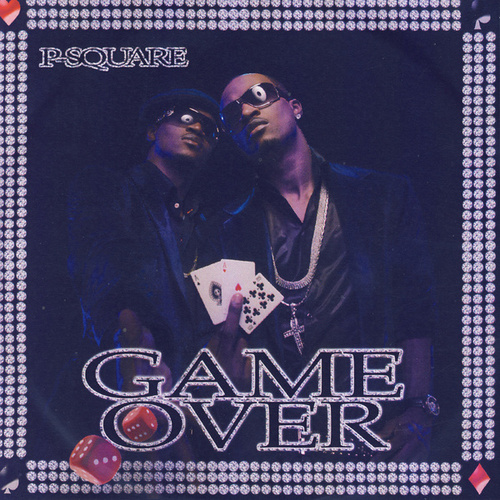 Play & Download Game Over by P-Square | Napster