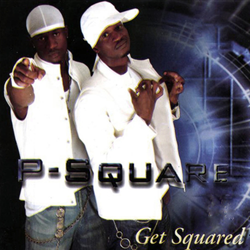 Play & Download Get Squared by P-Square | Napster