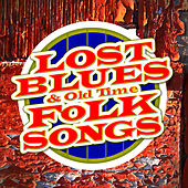 Play & Download Lost Blues & Old Time Folk Songs by Various Artists | Napster