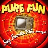 Pure Fun! Sing Favorite Kid's Songs de Various Artists
