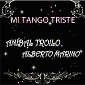 Play & Download Mi Tango Triste by Alberto Marino | Napster