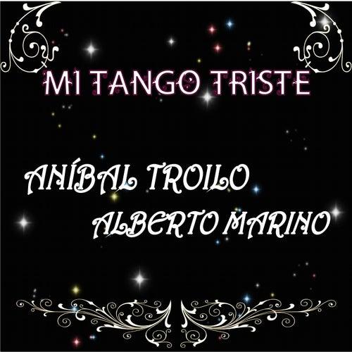 Play & Download Mi Tango Triste by Alberto Marino | Napster