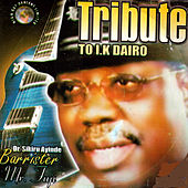 Play & Download Tribute to I.K. Dairo by Dr. Sikiru Ayinde Barrister | Napster