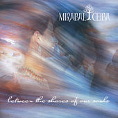 Play & Download Between The Shores of Our Souls by Mirabai Ceiba | Napster