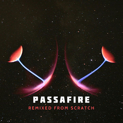 Play & Download Remixed from Scratch by Passafire | Napster