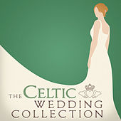 Play & Download The Celtic Wedding Collection by Various Artists | Napster