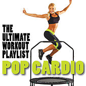 Play & Download Pop Cardio - The Ultimate Workout Playlist by Fitness Nation | Napster