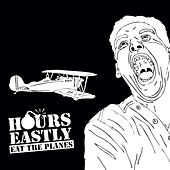 Play & Download Eat the Planes by Hours Eastly | Napster
