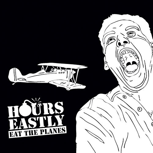 Eat the Planes by Hours Eastly