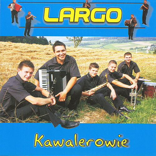 Play & Download Kawalerowie by Largo | Napster