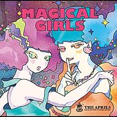 Play & Download Magical Girls by The Aprils | Napster