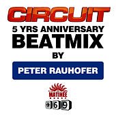 Play & Download Circuit 5 YRS ANNIVERSARY BEATMIX by Peter Rauhofer | Napster