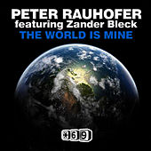 Play & Download The World Is Mine by Peter Rauhofer | Napster
