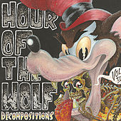Decompositions Vol. II by Hour of the Wolf