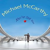 Play & Download You're Still You by Michael McCarthy | Napster