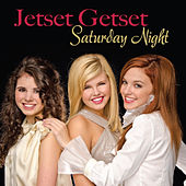 Play & Download Jetset Getset Saturday Night by Jetsetgetset | Napster