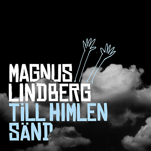 Play & Download Till himlen sänd by Magnus Lindberg | Napster