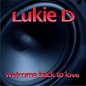 Play & Download Welcome Back to Love by Lukie D | Napster