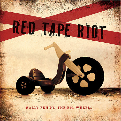 Rally Behind the Big Wheels by Red Tape Riot