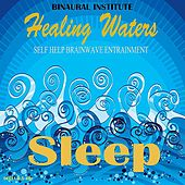 Sleep: Brainwave Entrainment (Healing Waters Embedded With 0.5-4hz Delta Binaural Beats) by Binaural Institute