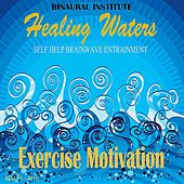Exercise Motivation: Brainwave Entrainment (Healing Waters Embedded With 13-40hz Beta Isochronic Tones) by Binaural Institute