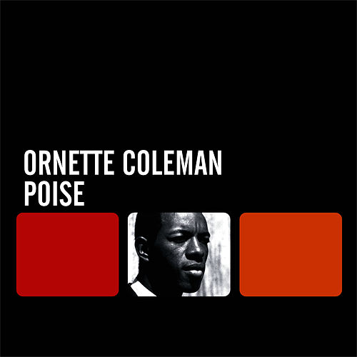 Play & Download Poise by Ornette Coleman | Napster