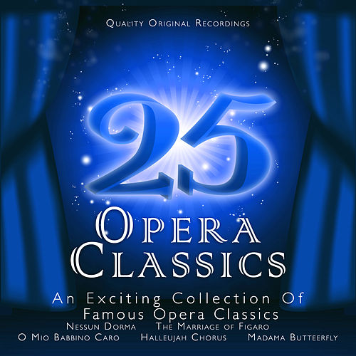 25 Opera Classics by Various Artists
