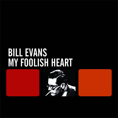 Play & Download My Foolish Heart by Bill Evans | Napster