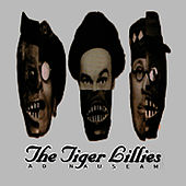Play & Download Ad Nauseam by The Tiger Lillies | Napster