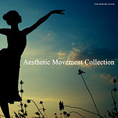 Play & Download Aesthetic Movement Collection by Various Artists | Napster