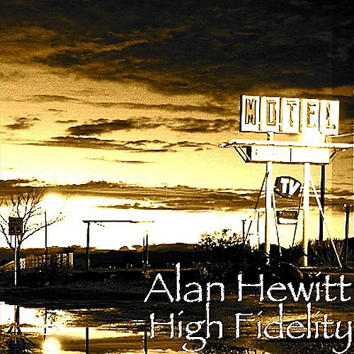 Play & Download High Fidelity by Alan Hewitt | Napster