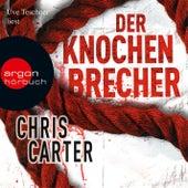 Play & Download Der Knochenbrecher Gekürzte Fassung by Chris Carter (Hörbuch) | Napster