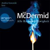 Alle Rache will Ewigkeit Gekürzte Fassung by Val McDermid