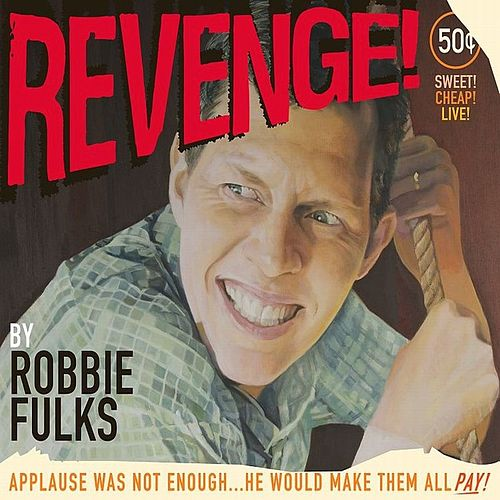 Play & Download Revenge! by Robbie Fulks | Napster