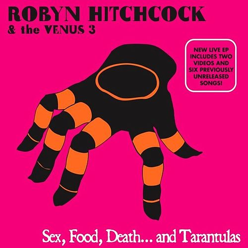 Sex, Food, Death and Tarantulas DIGITAL by Robyn Hitchcock