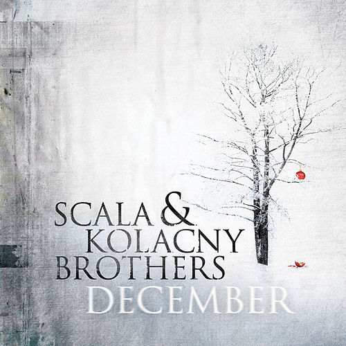 Play & Download December by Scala & Kolacny Brothers | Napster